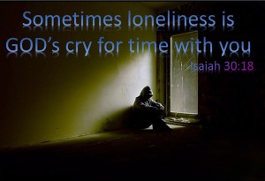 Sometimes lonliness