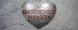 Hardened-Hearts